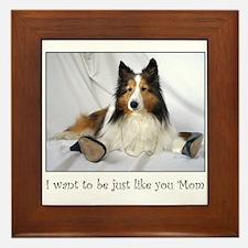 Just like you Mom! Framed Tile