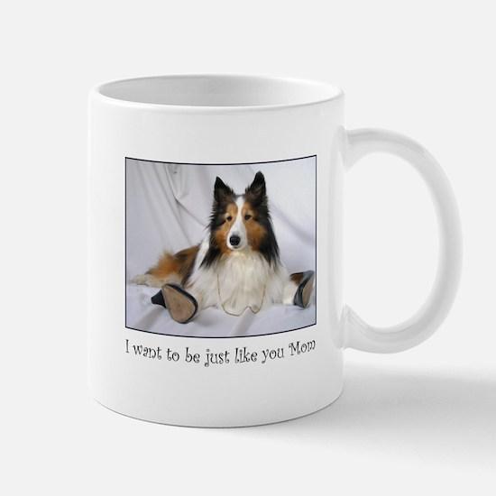 Just like you Mom! Mug