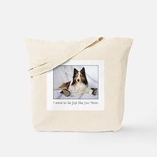 Just like you Mom! Tote Bag