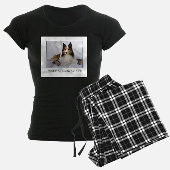 Just like you Mom! pajamas