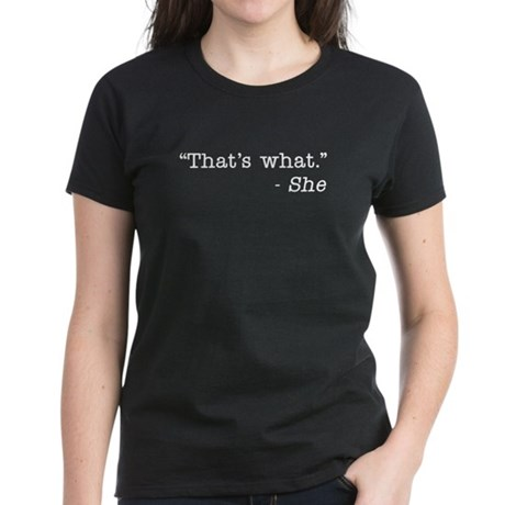 """That's What She Said."" Women's Dark T-Shirt"