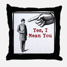 I Mean You Throw Pillow