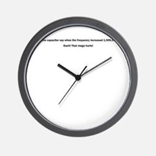What did the capacitor say wh Wall Clock