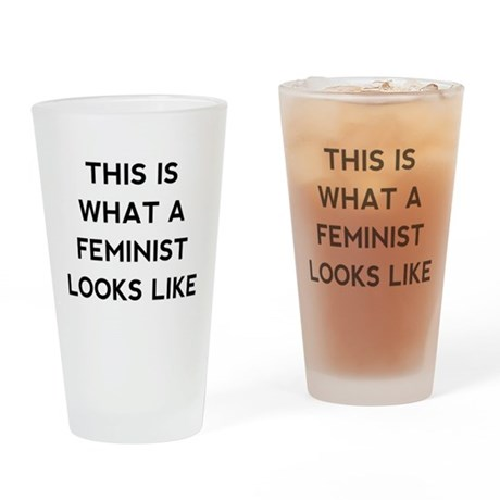 What a feminist looks like Drinking Glass