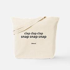 clap clap clap snap snap snap Tote Bag