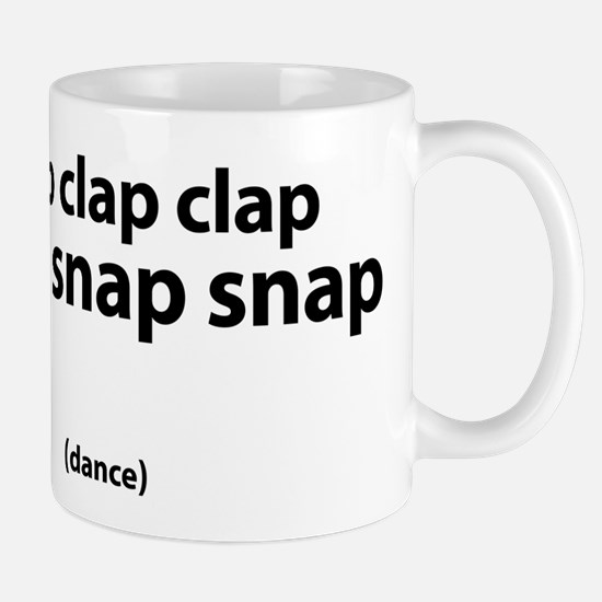 clap clap clap snap snap snap Mug