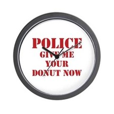 Police give me your donut now Wall Clock