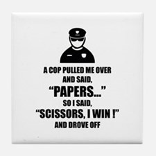 A cop pulled me over ... Tile Coaster