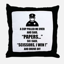 A cop pulled me over ... Throw Pillow