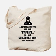 A cop pulled me over ... Tote Bag