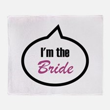 I'm the Bride Throw Blanket