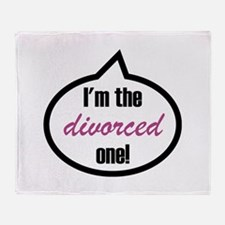 I'm the divorced one! Throw Blanket
