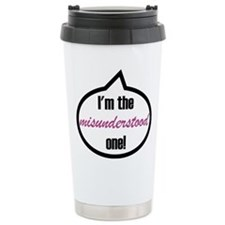 I'm the misunderstood one! Travel Mug