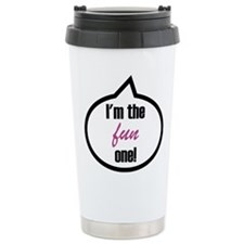 I'm the fun one! Travel Mug