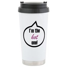 I'm the hot one! Travel Mug
