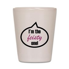 I'm the feisty one! Shot Glass