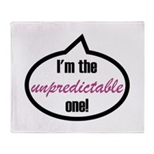 I'm the unpredictable one! Throw Blanket