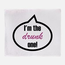 I'm the drunk one! Throw Blanket
