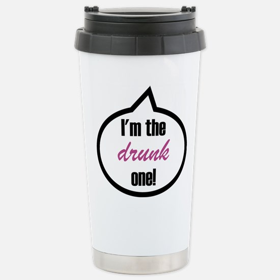 I'm the drunk one! Stainless Steel Travel Mug