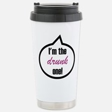 I'm the drunk one! Travel Mug