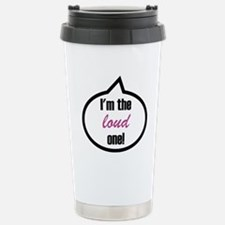 I'm the loud one Stainless Steel Travel Mug