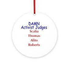 Damn Activist GOP Judges Ornament (Round)
