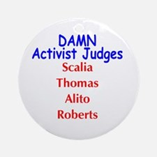 Damn Activist GOP Judges Ornament (Round)