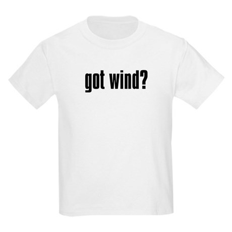 got wind? Kids Light T-Shirt