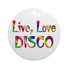 Live Love Disco Ornament (Round)