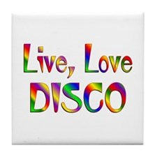 Live Love Disco Tile Coaster