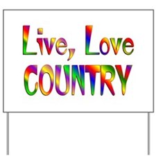 Live Love Country Yard Sign
