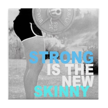 Strong is the New Skinny Tile Coaster