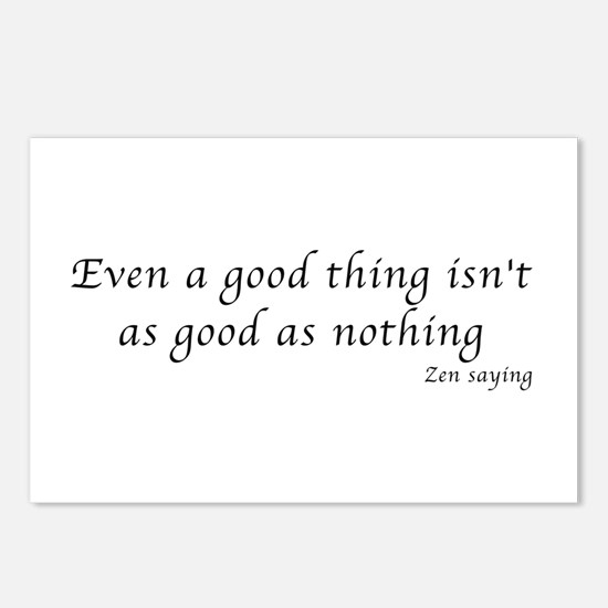 Even a good thing Postcards (Package of 8)