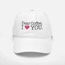 Dear Coffee, I Love You Baseball Baseball Cap