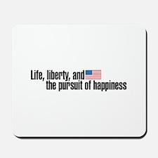 Life, Liberty, Pursuit Mousepad