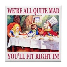 We're All Quite Mad Tile Coaster