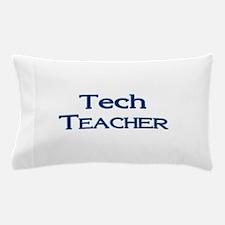 Tech Teacher Pillow Case