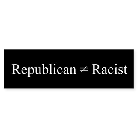 Republican Doesn't Equal Racist Sticker (Bumper)
