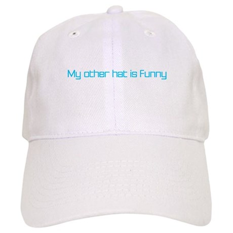 My other hat is funny Cap