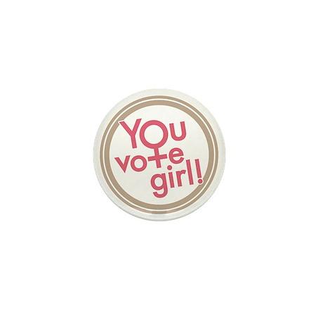 You vote girl! Mini Button