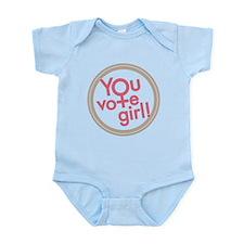 You vote girl! Infant Bodysuit