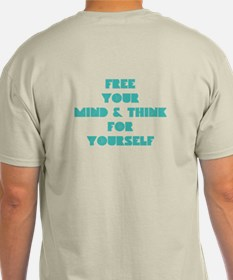 Free Your Mind & Think T-Shirt