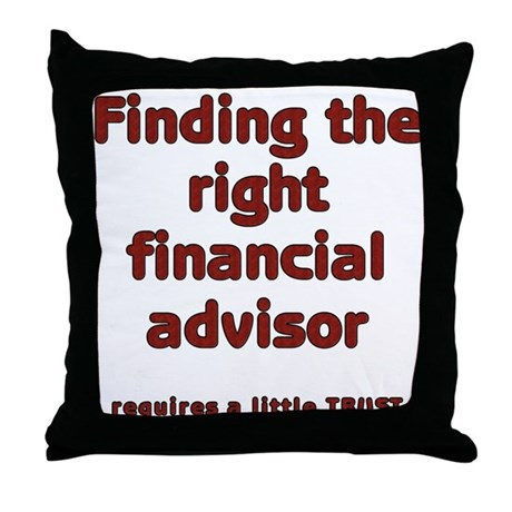 The right financial advisor requires TRUST Pillow