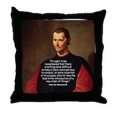 Machiavelli Lead Quote Throw Pillow