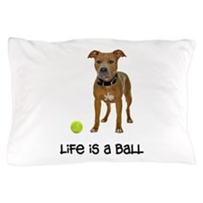 Pit Bull Life Pillow Case