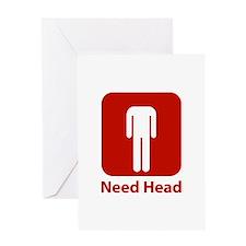 Need Head Greeting Card