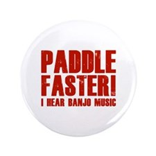 "Paddle Faster ! 3.5"" Button"