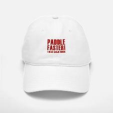 Paddle Faster ! Baseball Baseball Cap