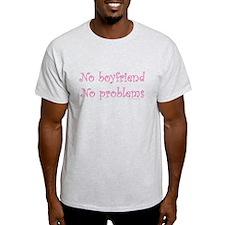 noboyfriendnoproblemsSHIRTBLACK T-Shirt