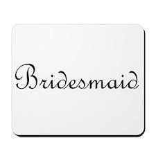 Bridesmaid.png Mousepad